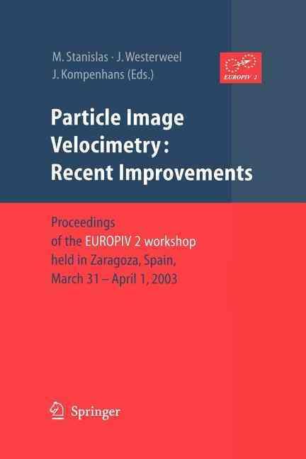 Particle Image Velocimetry By Stanislas, Michel (EDT)/ Westerweel, Jerry (EDT)/ Kompenhans, Jnrgen (EDT)
